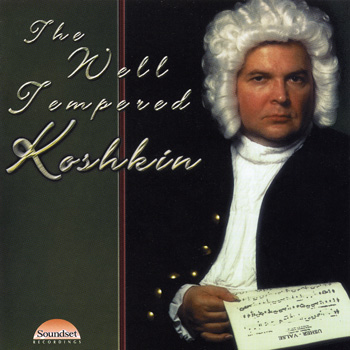 The Well Tempered Koshkin