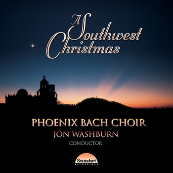 Phoenix Bach Choir - A Southwest Christmas